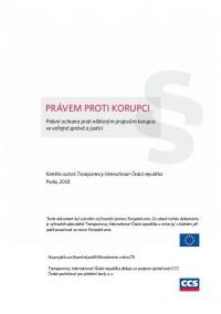 Právem proti korupci. Právní ochrana proti některým projevům korupce ve veřejné správě a justici