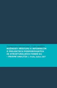 Možnosti přístupu k informacím o projektech podporovaných ze strukturálních fondů EU - právní analýza