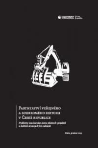 Partnerství veřejného a soukromého sektoru v České republice. Problémy současného stavu pilotních projektů a dalších strategických zakázek