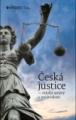 Česká justice - otázka správy a nezávislosti