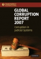 Global Corruption Report 2007. Corruption in Judicial System