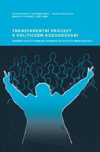 Transparentní procesy v politickém rozhodování. Sborník textů k problému korupce politických představitelů
